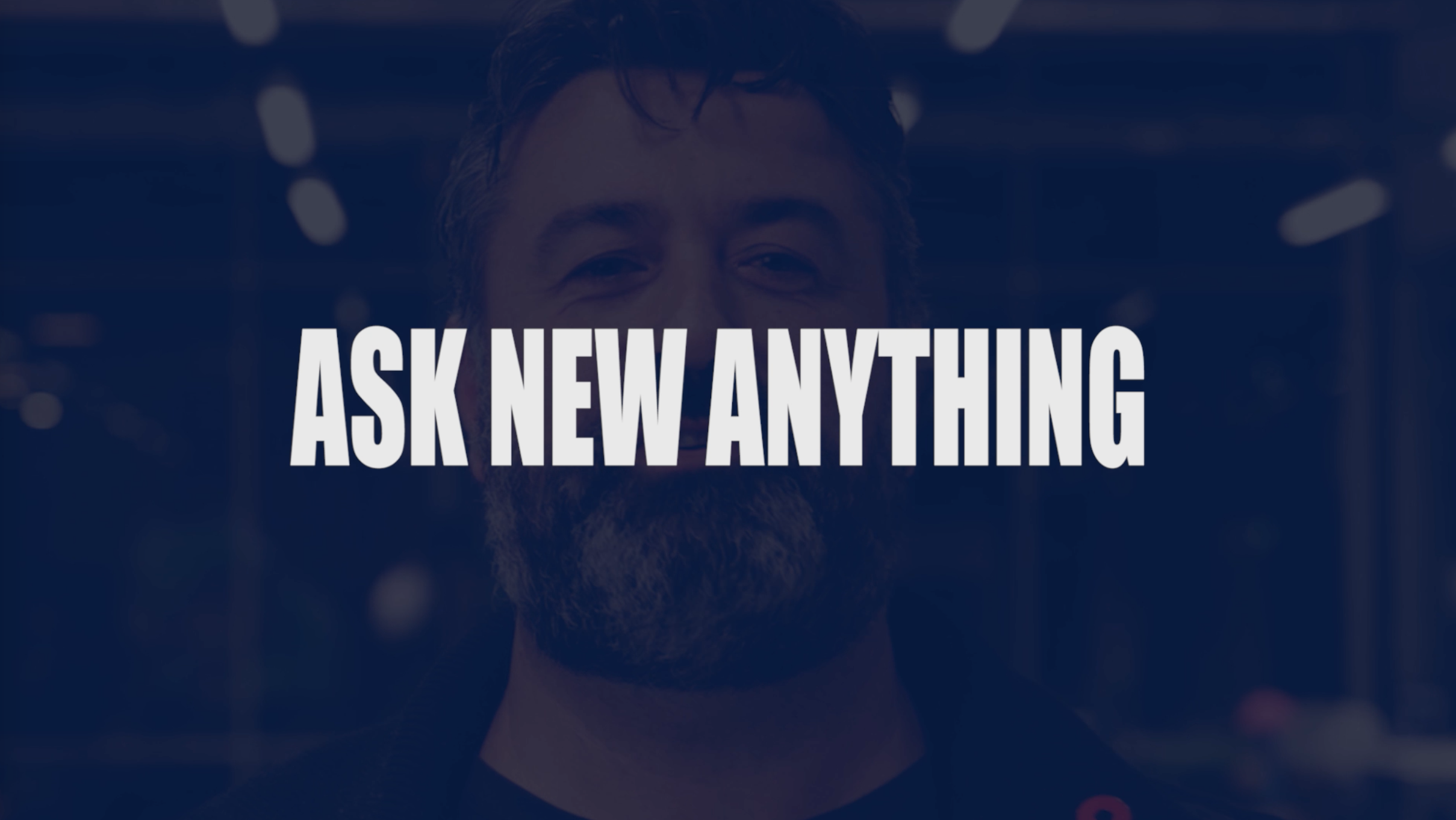 Ask New Anything